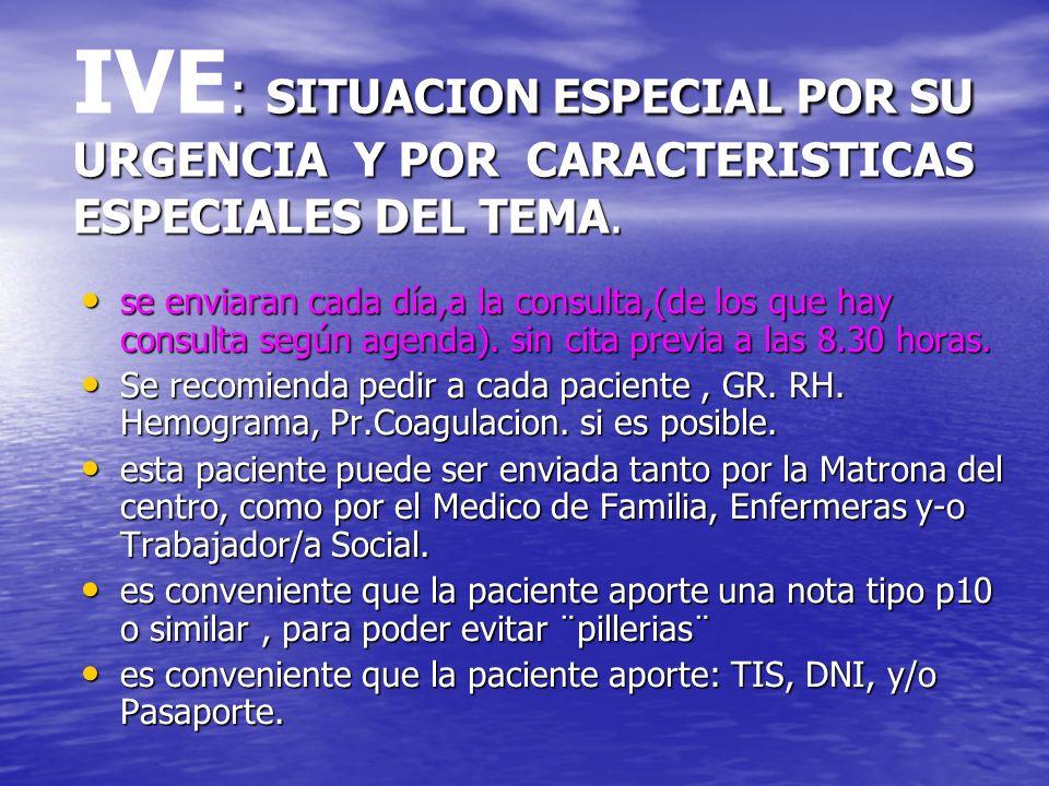 IVE: SITUACION ESPECIAL POR SU URGENCIA Y POR CARACTERISTICAS ESPECIALES DEL TEMA.