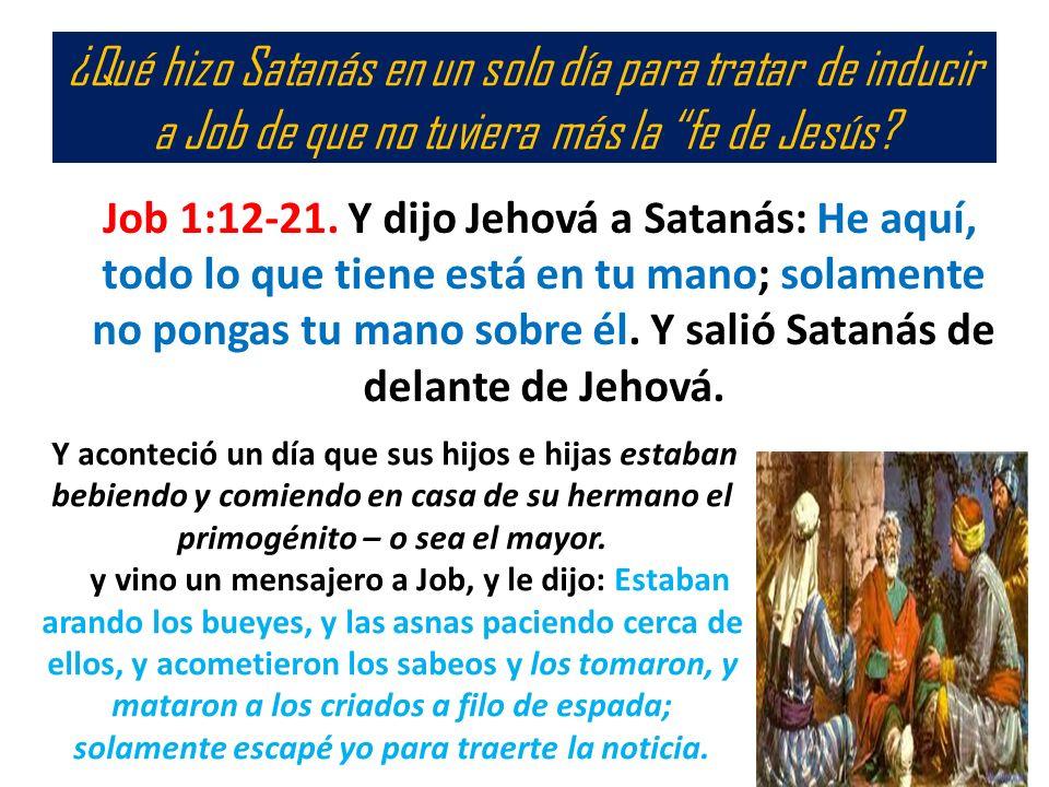 ¿Qué hizo Satanás en un solo día para tratar de inducir a Job de que no tuviera más la fe de Jesús
