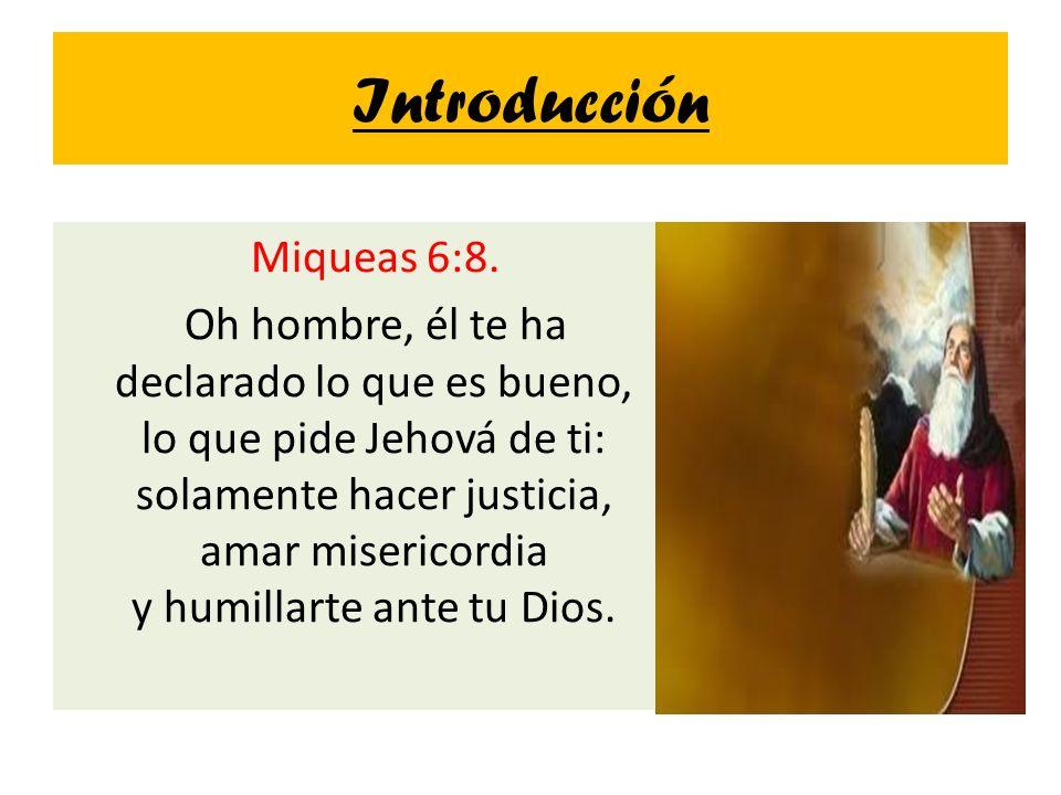 Introducción Miqueas 6:8.
