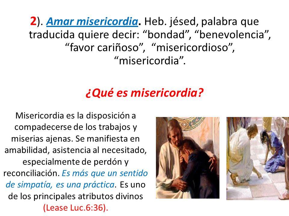 2). Amar misericordia. Heb