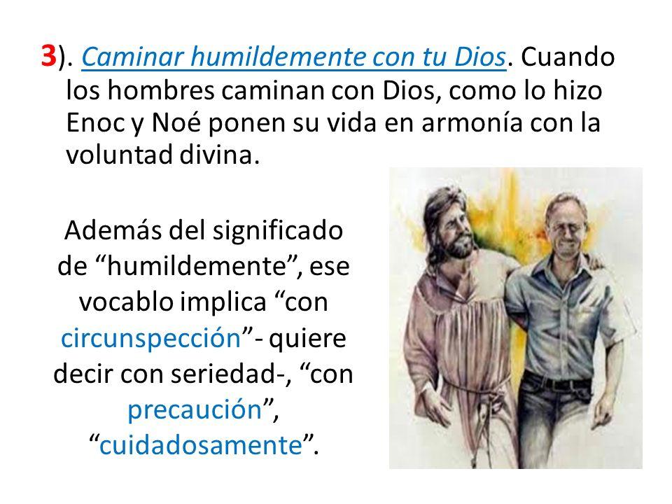 3). Caminar humildemente con tu Dios