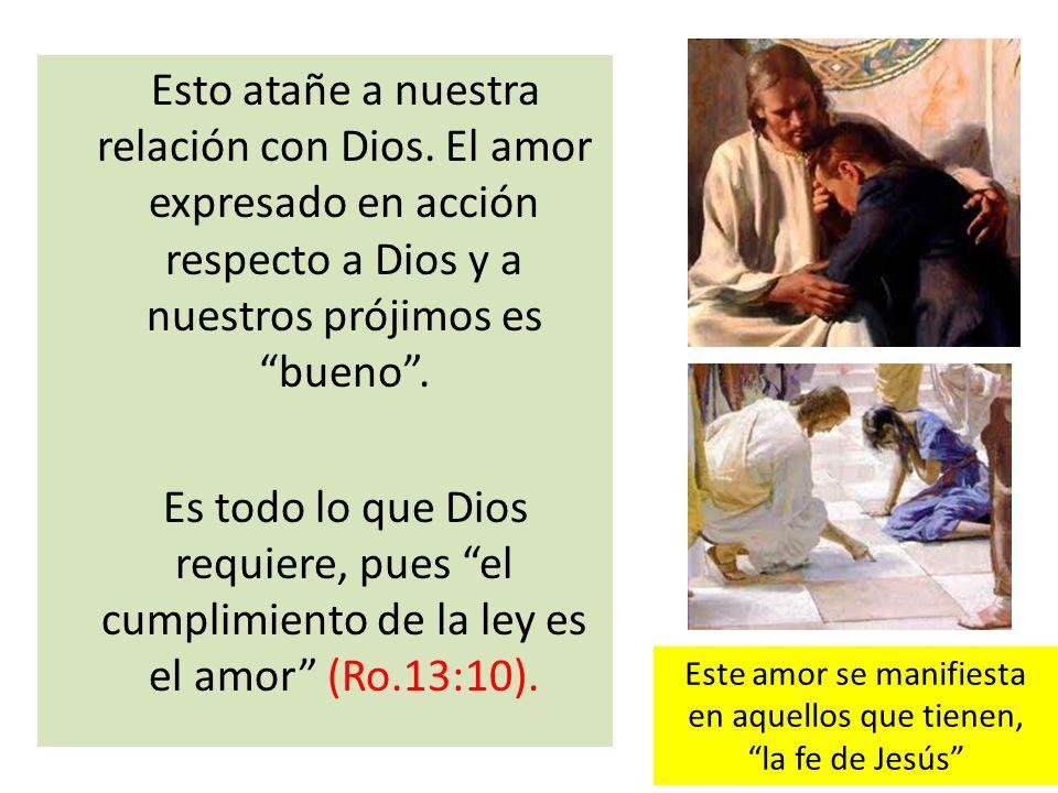Este amor se manifiesta en aquellos que tienen, la fe de Jesús