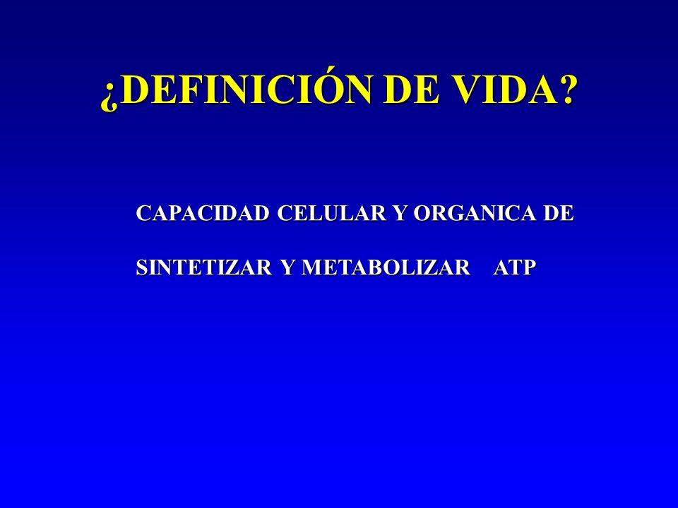 ¿DEFINICIÓN DE VIDA CAPACIDAD CELULAR Y ORGANICA DE