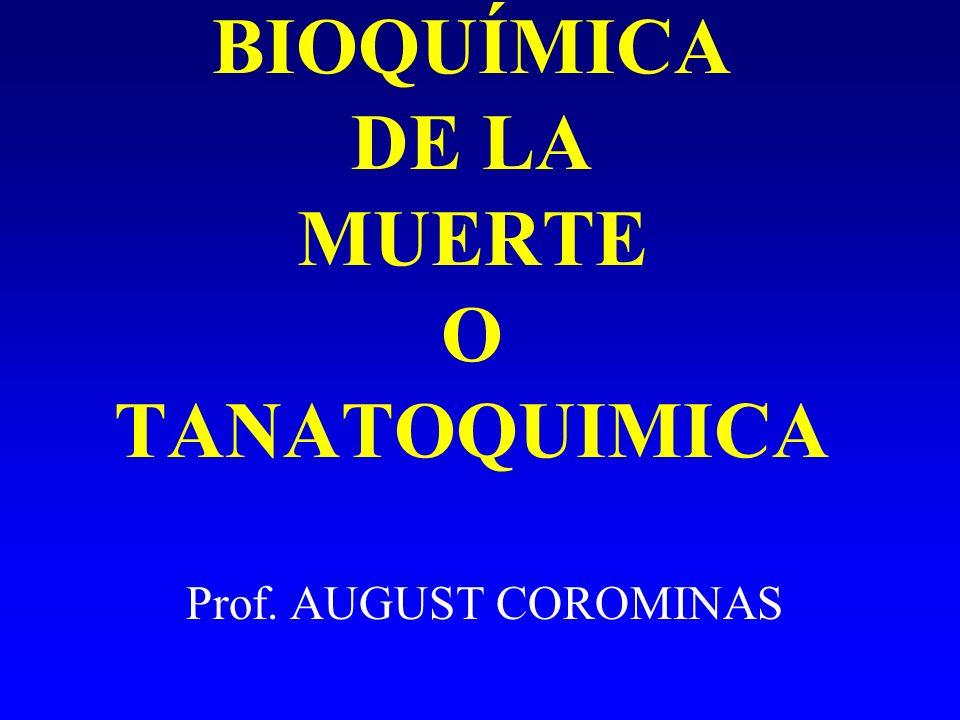 BIOQUÍMICA DE LA MUERTE O TANATOQUIMICA