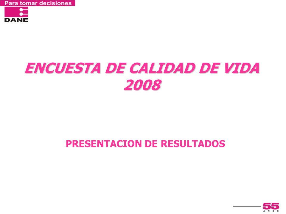 ENCUESTA DE CALIDAD DE VIDA 2008 PRESENTACION DE RESULTADOS