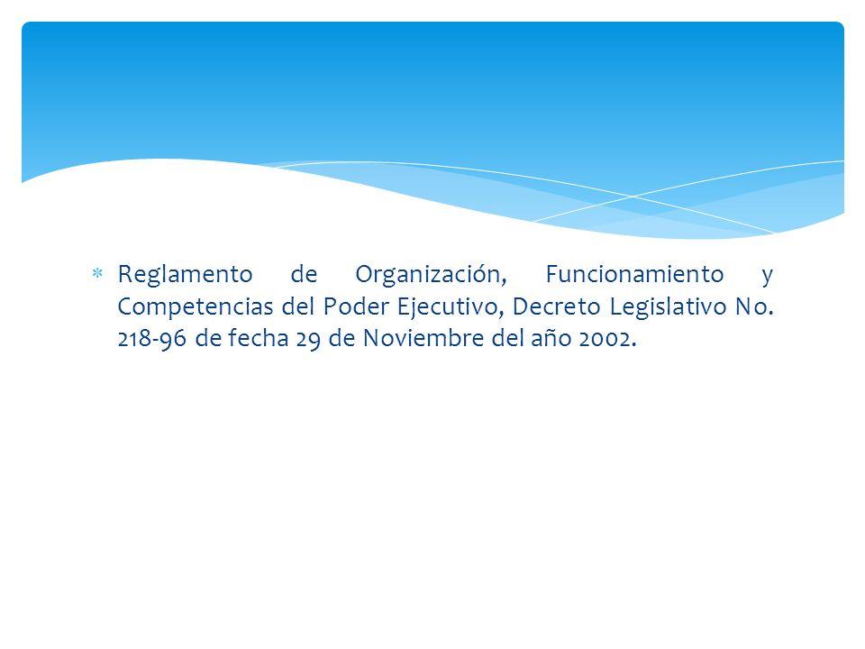 Reglamento de Organización, Funcionamiento y Competencias del Poder Ejecutivo, Decreto Legislativo No.