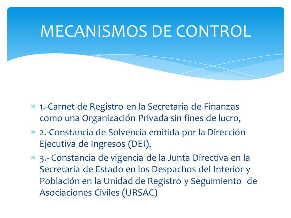 MECANISMOS DE CONTROL 1.-Carnet de Registro en la Secretaria de Finanzas como una Organización Privada sin fines de lucro,