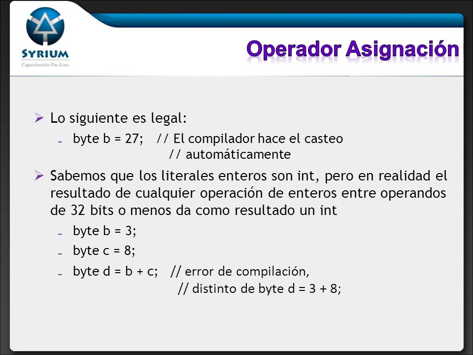 Operador Asignación Lo siguiente es legal: