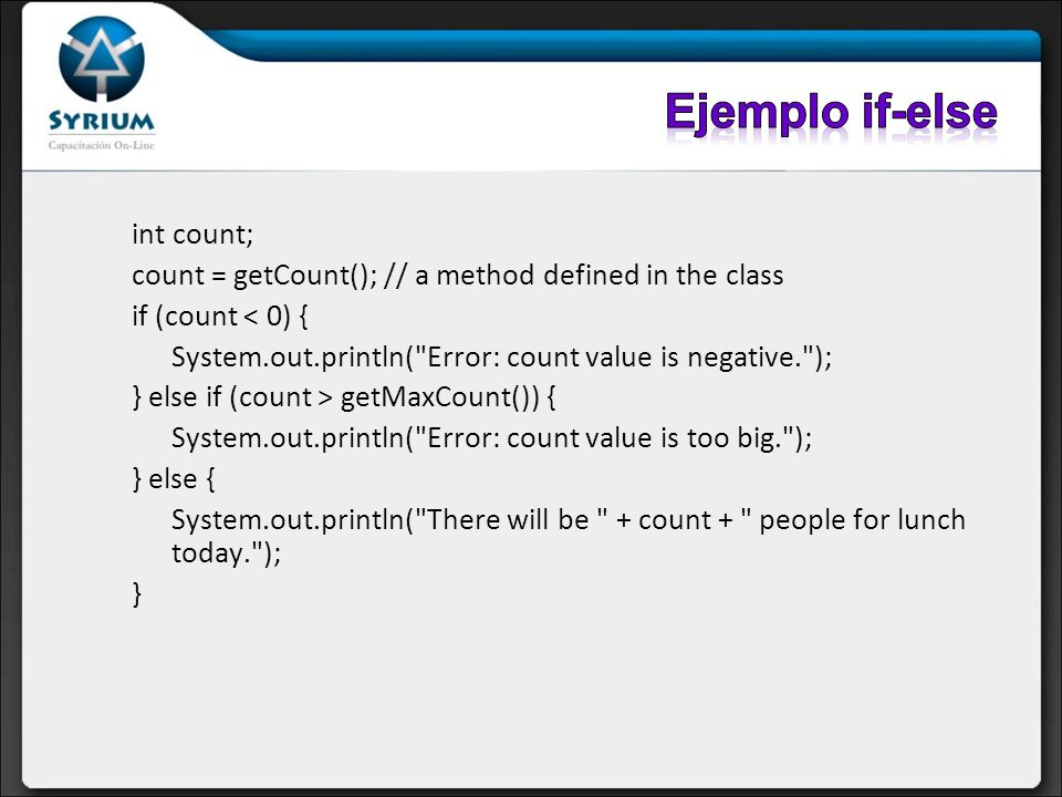 Ejemplo if-else int count;