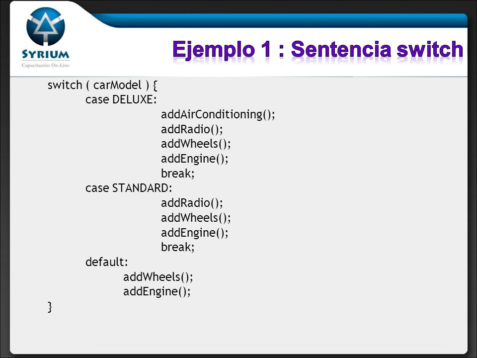 Ejemplo 1 : Sentencia switch