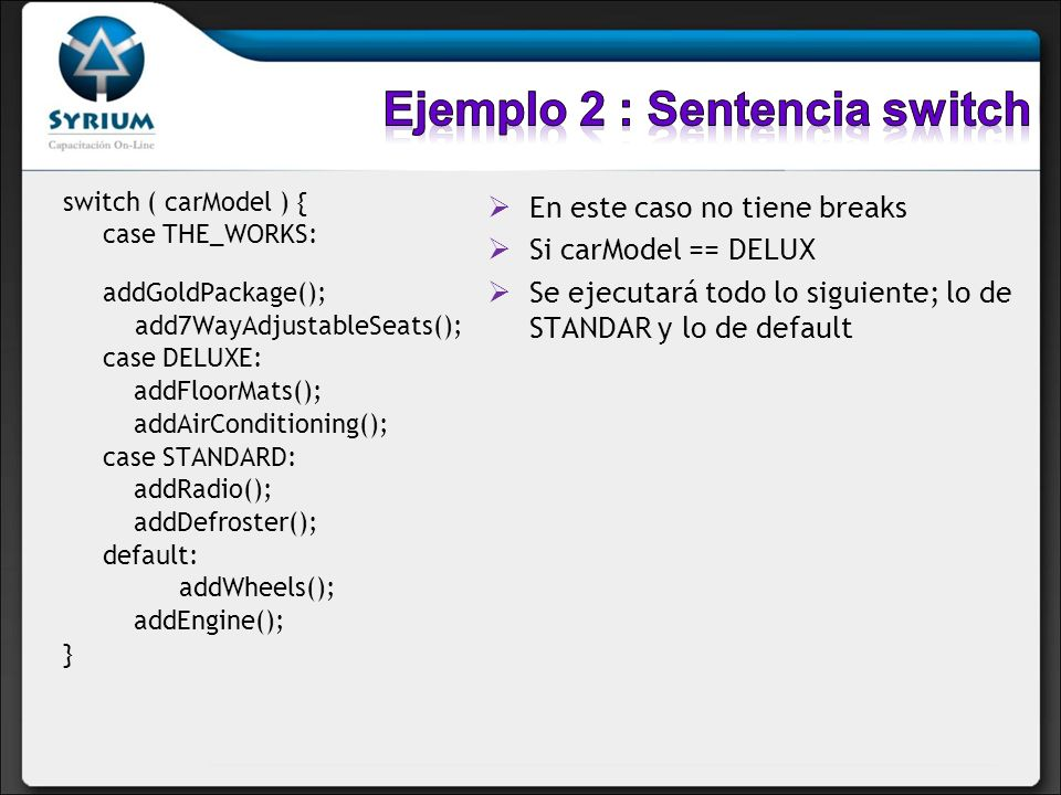 Ejemplo 2 : Sentencia switch