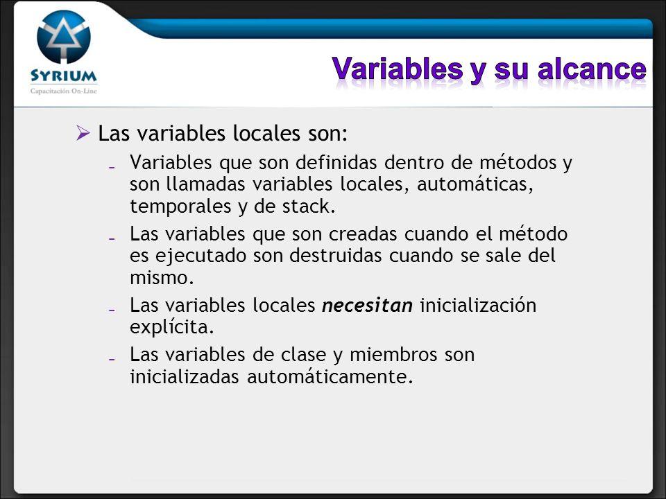 Variables y su alcance Las variables locales son: