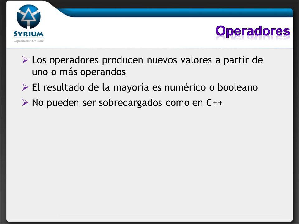 Operadores Los operadores producen nuevos valores a partir de uno o más operandos. El resultado de la mayoría es numérico o booleano.