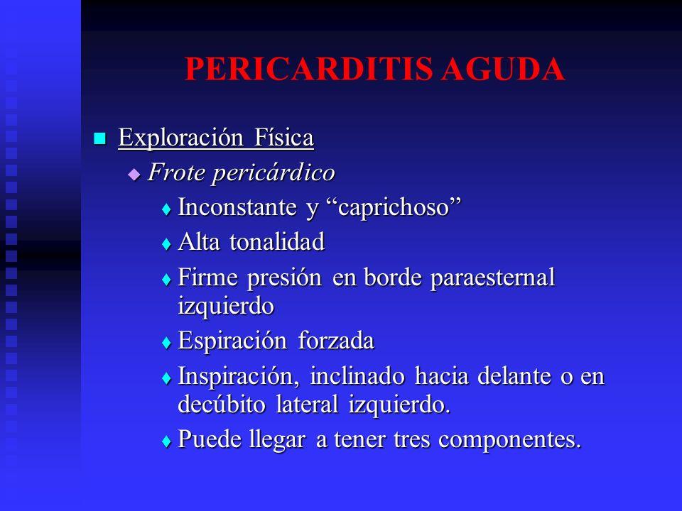 PERICARDITIS AGUDA Exploración Física Frote pericárdico