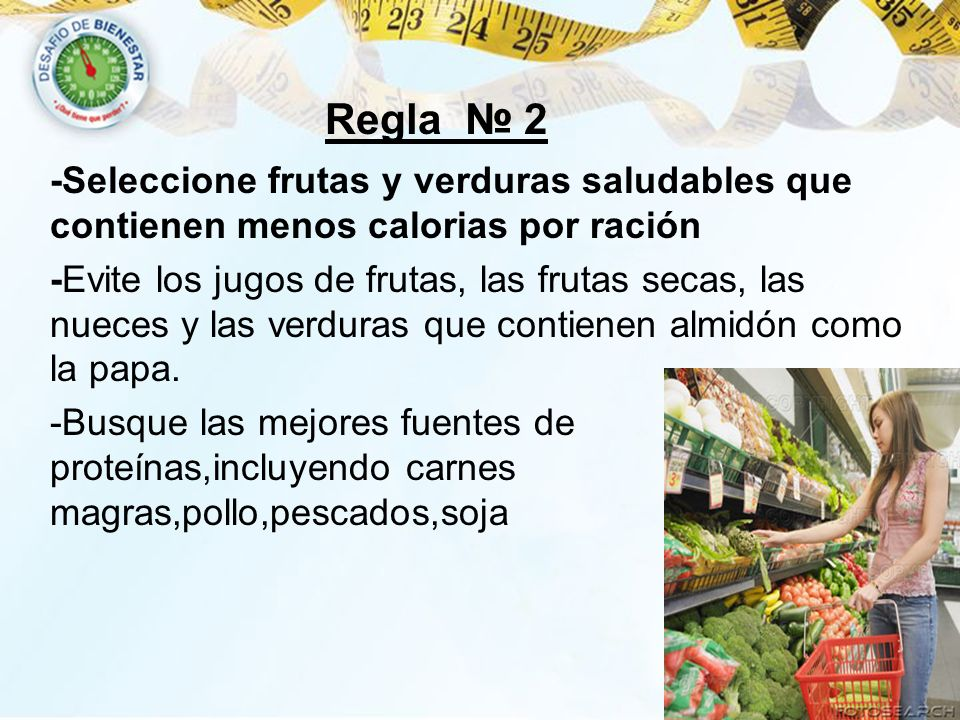 Regla № 2 -Seleccione frutas y verduras saludables que contienen menos calorias por ración.