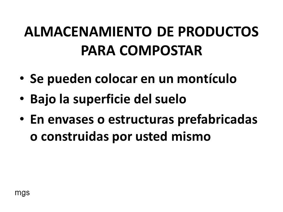 ALMACENAMIENTO DE PRODUCTOS PARA COMPOSTAR