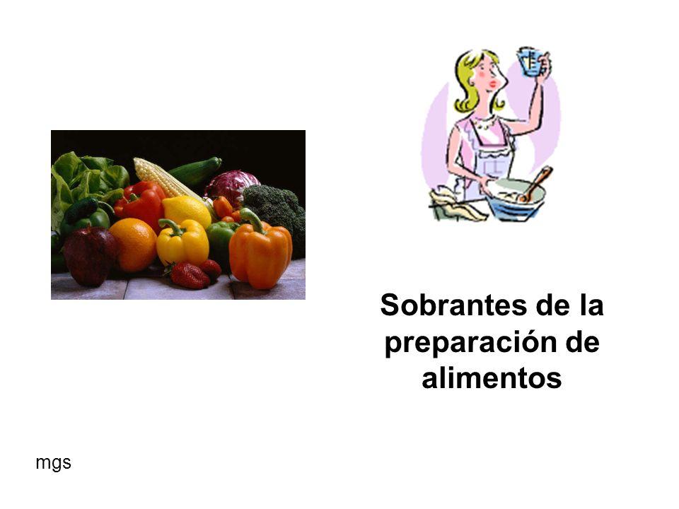 Sobrantes de la preparación de alimentos