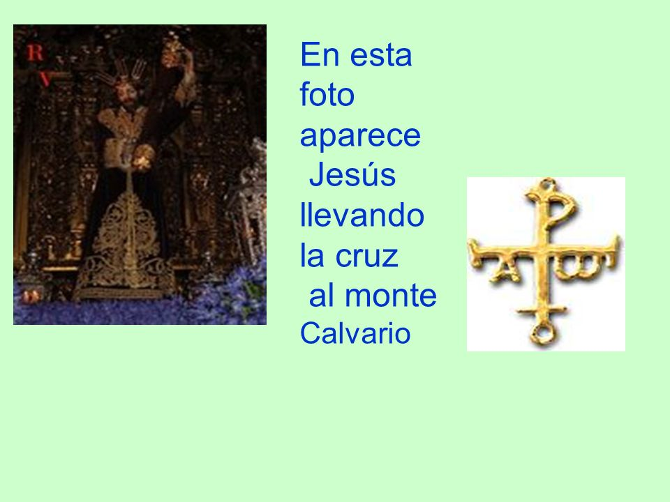 En esta foto aparece Jesús llevando la cruz al monte Calvario