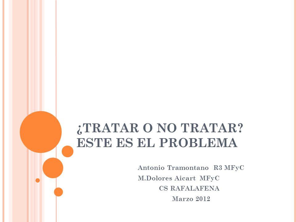 ¿TRATAR O NO TRATAR ESTE ES EL PROBLEMA