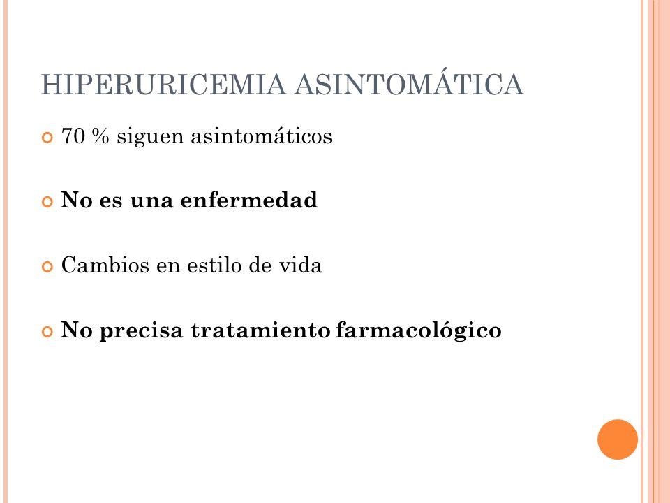 HIPERURICEMIA ASINTOMÁTICA
