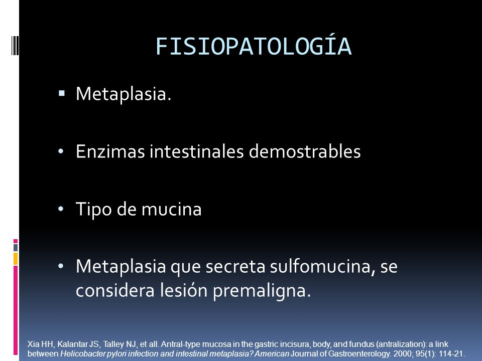FISIOPATOLOGÍA Metaplasia. Enzimas intestinales demostrables