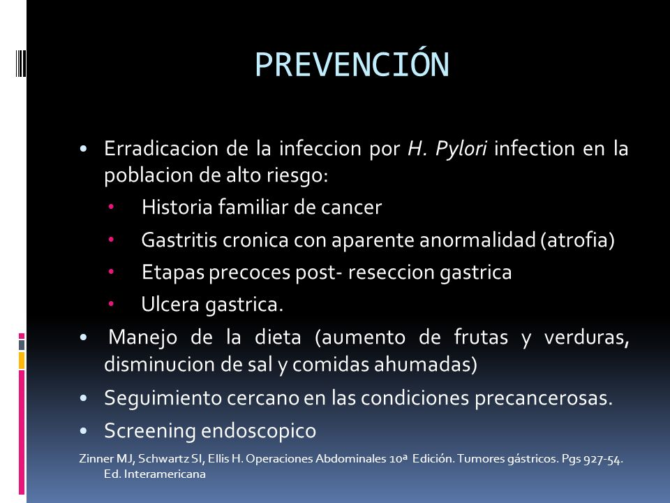 PREVENCIÓN Erradicacion de la infeccion por H. Pylori infection en la poblacion de alto riesgo: Historia familiar de cancer.