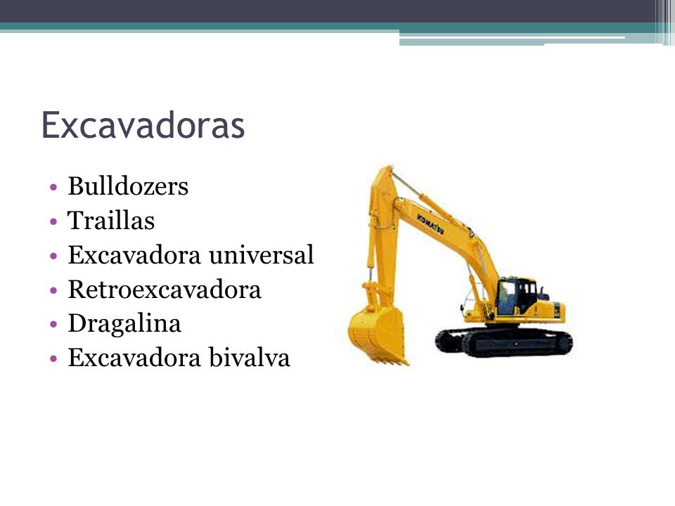 Excavadoras Bulldozers Traillas Excavadora universal Retroexcavadora