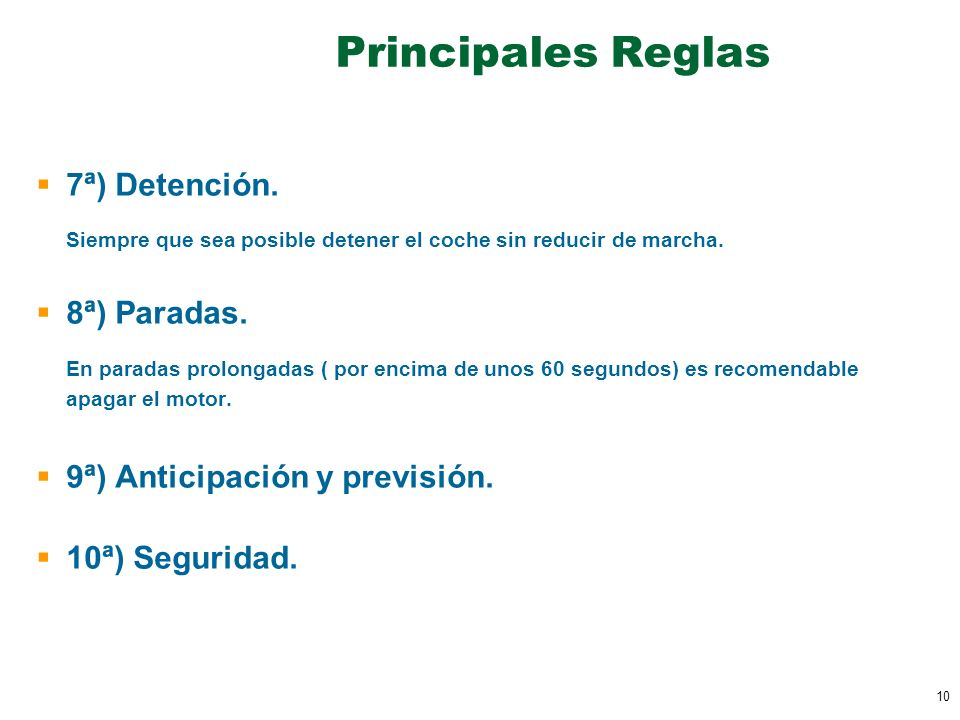 Principales Reglas 7ª) Detención.