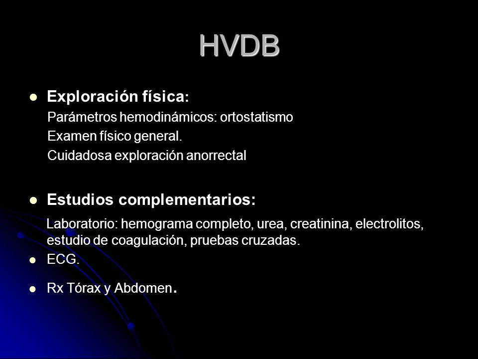 HVDB Exploración física: Estudios complementarios: