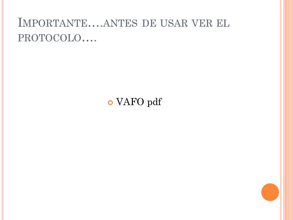 Importante….antes de usar ver el protocolo….