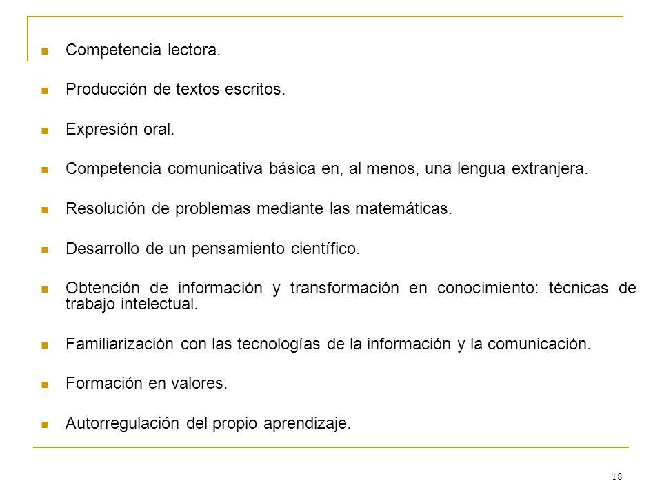Competencia lectora. Producción de textos escritos. Expresión oral. Competencia comunicativa básica en, al menos, una lengua extranjera.