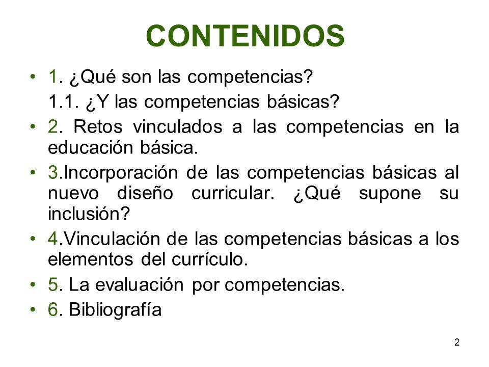 CONTENIDOS 1. ¿Qué son las competencias