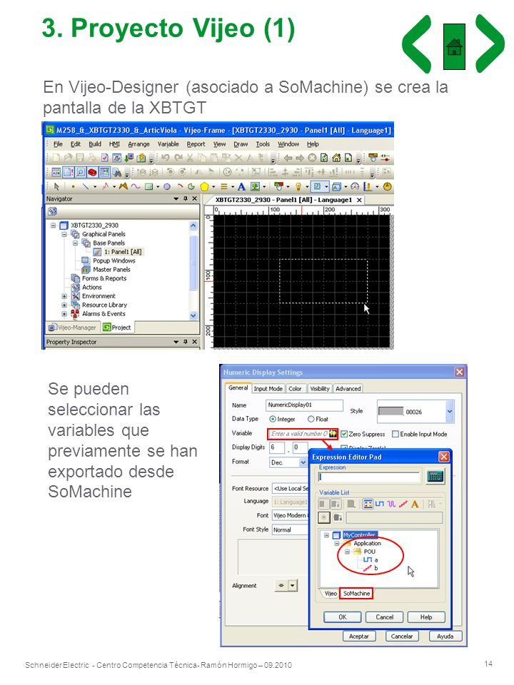 3. Proyecto Vijeo (1) En Vijeo-Designer (asociado a SoMachine) se crea la pantalla de la XBTGT.