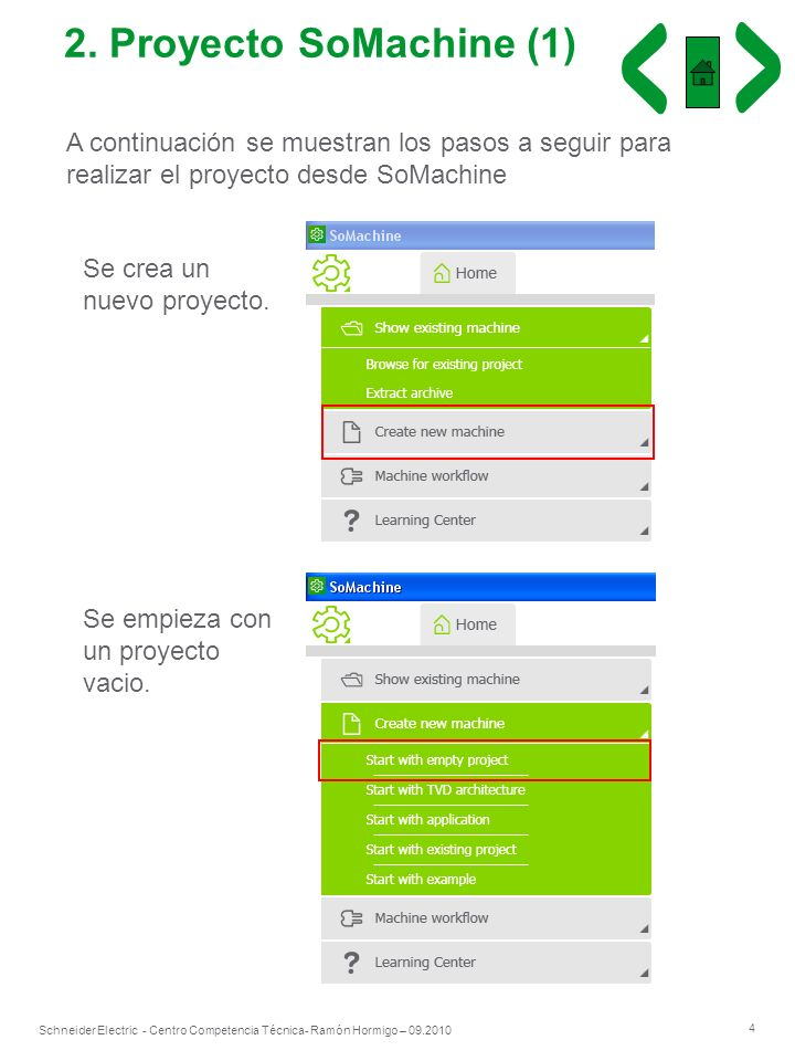 2. Proyecto SoMachine (1)A continuación se muestran los pasos a seguir para realizar el proyecto desde SoMachine.