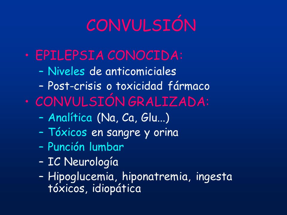 CONVULSIÓN EPILEPSIA CONOCIDA: CONVULSIÓN GRALIZADA:
