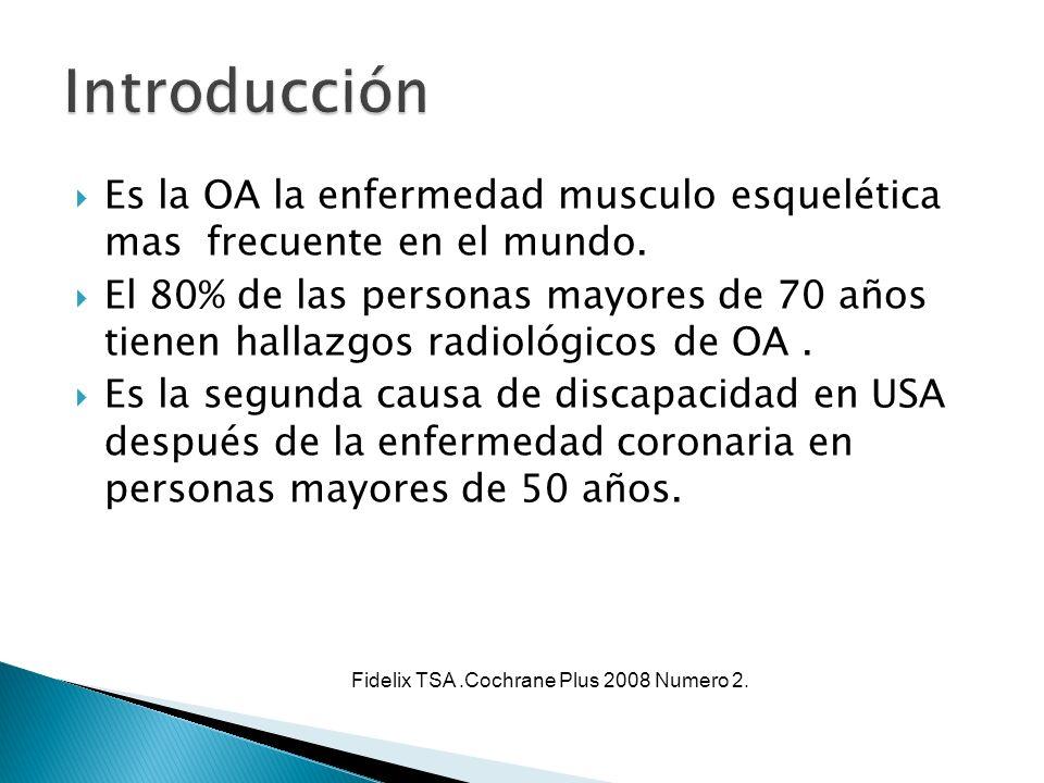 Introducción Es la OA la enfermedad musculo esquelética mas frecuente en el mundo.