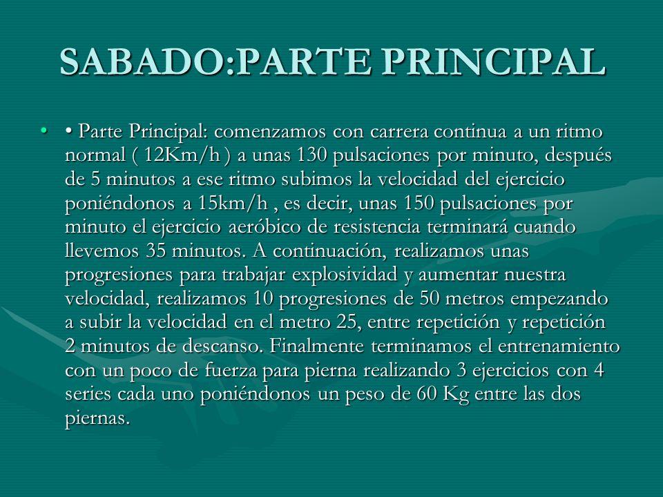 SABADO:PARTE PRINCIPAL