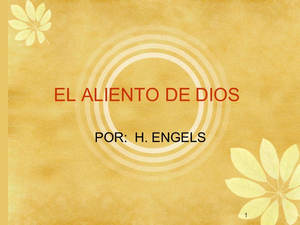 EL ALIENTO DE DIOS POR: H. ENGELS 1