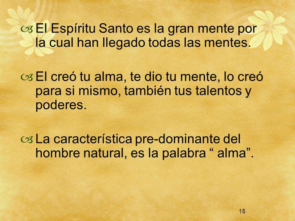 El Espíritu Santo es la gran mente por la cual han llegado todas las mentes.