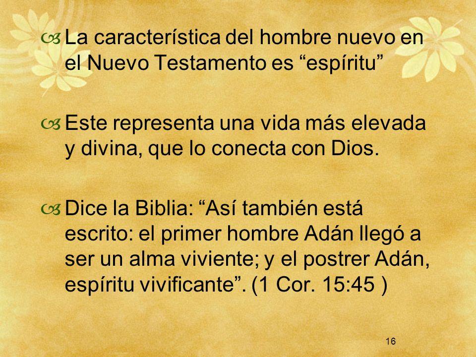 La característica del hombre nuevo en el Nuevo Testamento es espíritu