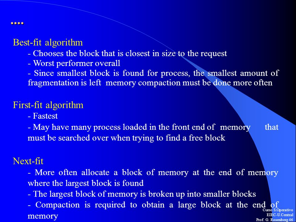 .... Best-fit algorithm. - Chooses the block that is closest in size to the request. - Worst performer overall.