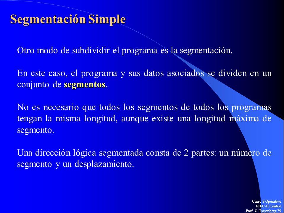 Segmentación SimpleOtro modo de subdividir el programa es la segmentación.