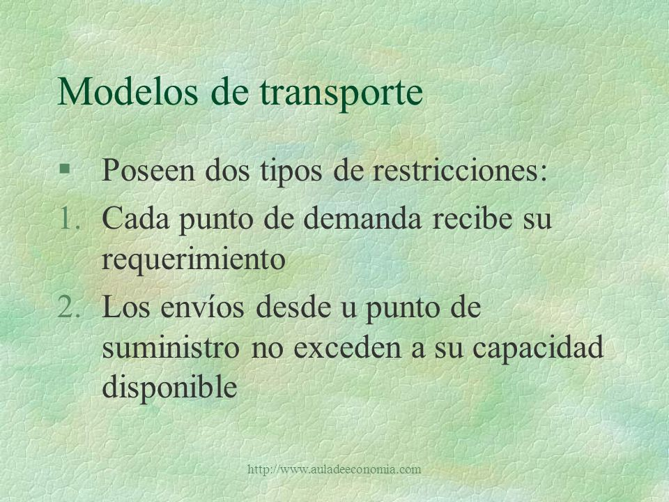 Modelos de transporte Poseen dos tipos de restricciones: