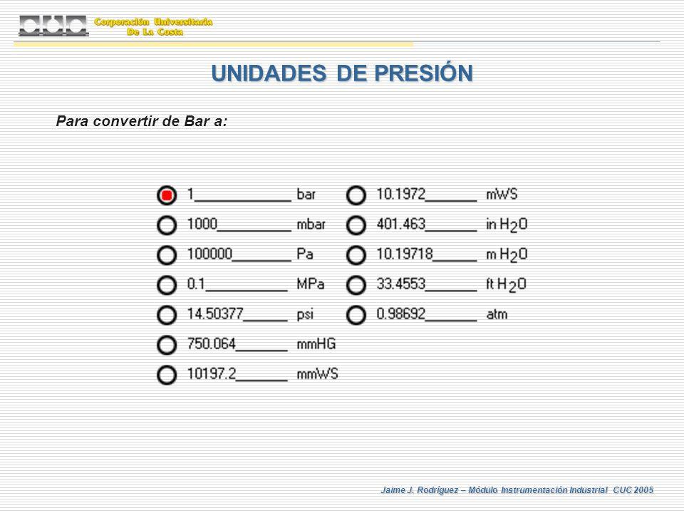 UNIDADES DE PRESIÓN Para convertir de Bar a: