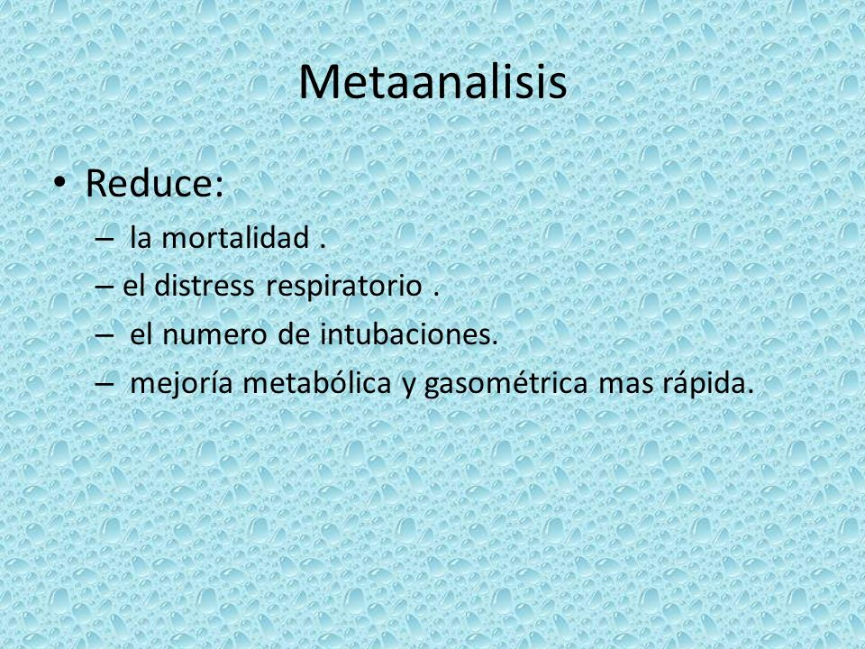 Metaanalisis Reduce: la mortalidad . el distress respiratorio .