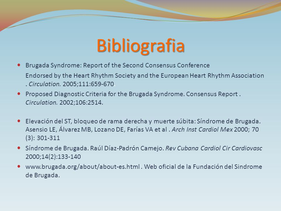 Bibliografia Brugada Syndrome: Report of the Second Consensus Conference.