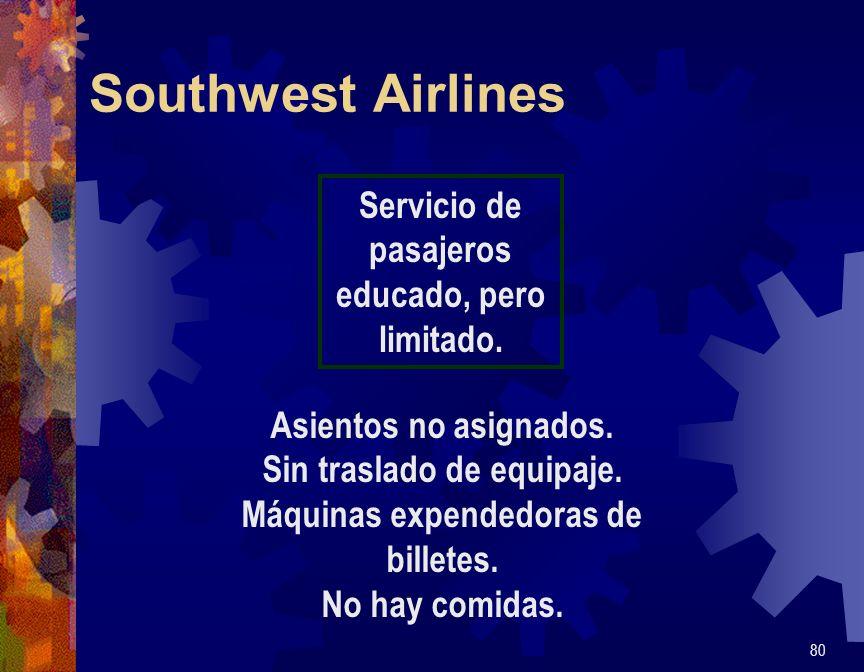 Southwest Airlines Servicio de pasajeros educado, pero limitado.