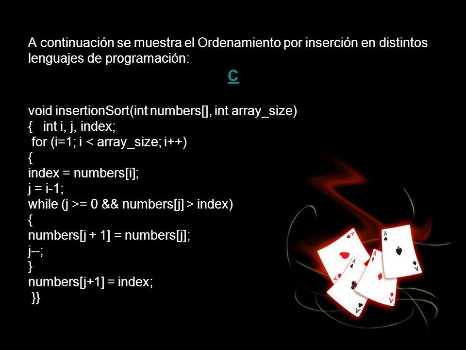 C A continuación se muestra el Ordenamiento por inserción en distintos