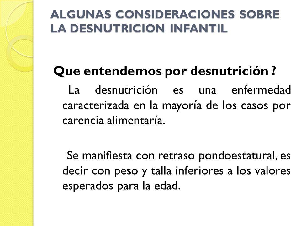 ALGUNAS CONSIDERACIONES SOBRE LA DESNUTRICION INFANTIL