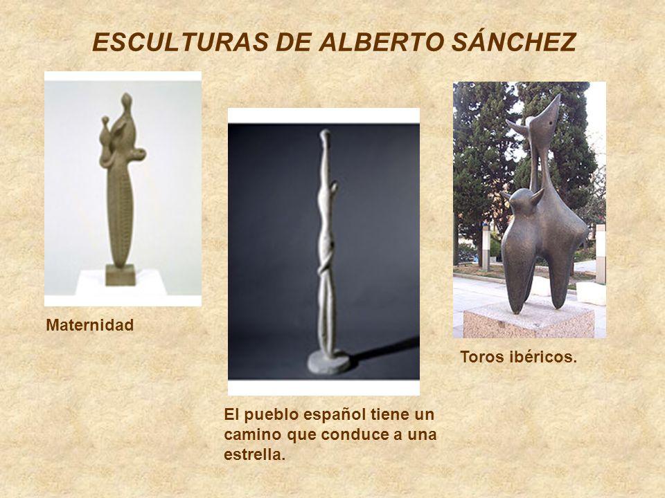 ESCULTURAS DE ALBERTO SÁNCHEZ